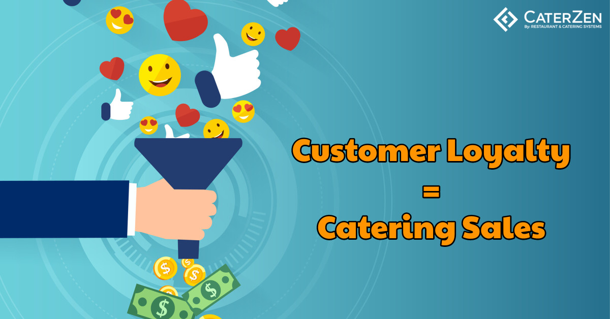 catering sales customer loyalty